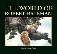 The World of Robert Bateman - Ramsay Derry [Text] (ISBN 394546547)