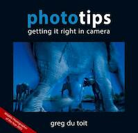 Phototips: Getting it Right in Camera - Greg Du Toit (ISBN 9780620615228)