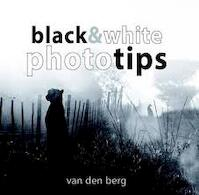 Black & White Phototips - Phillip van den Berg (ISBN 9780994675101)