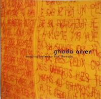 Ghada Amer: Reading Between the Threads (ISBN 8290955472)