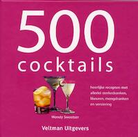 500 cocktails - W. Sweetser, Wendy Sweetser (ISBN 9789059209060)