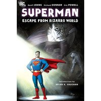 Superman/ Escape from Bizarro World - Geoff Johns, Richard Donner (ISBN 9781401217945)