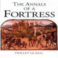 Annals Of A Fortress - E Le Duc (ISBN 9781853674297)