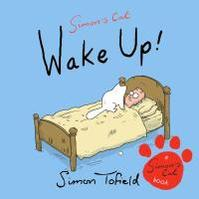 Simon's Cat. Wake Up! - Simon Tofield (ISBN 9780857867735)