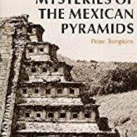 Mysteries of the Mexican Pyramids - Peter Tompkins (ISBN 9780500274583)