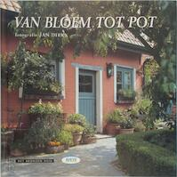 Van bloem tot pot - Unknown (ISBN 9789075756876)