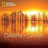 National Geographic Dawn to Dark Photographs - (ISBN 9781426215674)