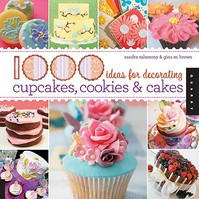1000 Ideas for Decorating Cupcakes, Cakes, and Cookies - Sandra Salamony (ISBN 9781592536511)