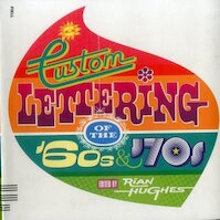Custom Lettering of the 60s & 70s - Rian Hughes (ISBN 9781906863036)