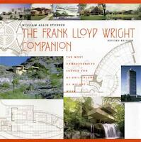 The Frank Lloyd Wright Companion Revised edition - William Allin Storrer (ISBN 9780226776217)