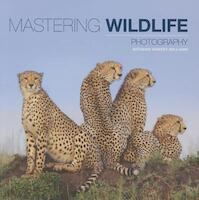 Mastering Wildlife Photography - Richard Garvey Williams (ISBN 9781781450864)