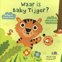 Waar is Baby Tijger? - Marion Billet (ISBN 9789044822755)