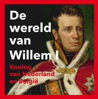Willem 1 - Paul Brood, Ron Guleij, Arjan Poelwijk, Wout De Vuyst (ISBN 9789462581081)