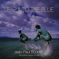 Jean-Paul Bourdier- Leap into the Blue [+dvd by Carmen Cheung] - (ISBN 9780983298342)