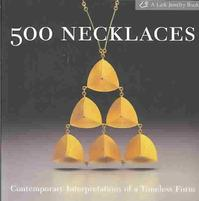 500 Necklaces - Lark Books (ISBN 9781579907013)