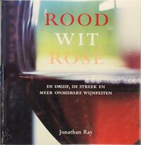 Rood, wit, rosé - J. Ray (ISBN 9789058974310)