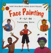 Face Painting Fun - Thomasina Smith (ISBN 9781859674161)