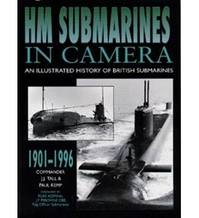 HM Submarines in camera: an illustrated history of British submarines - J.J. Tall, Paul Kemp (ISBN 9780750908757)