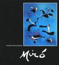 Miró - Joan Miró, Jean-Louis Prat, Fondation Pierre Gianadda (ISBN 9782884430425)