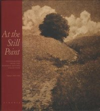 At the Still Point: Photographs from the Manfred Heiting Collection. Volume 1: 1840-1916 - Eugenia Parry Janis (ISBN 9789080269422)
