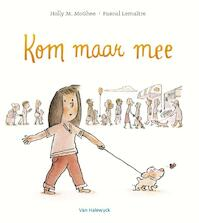 Kom maar mee - Holly M. McGhee (ISBN 9789461318121)