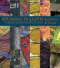Speaking in Cloth - 6 Quilters 6 Voices - Cynthia Corbin (ISBN 9780965677622)