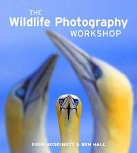The Wildlife Photography Workshop - Ross Hoddinott (ISBN 9781907708572)