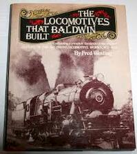 The Locomotives That Baldwin Built - Fred Westing (ISBN 0517361671)