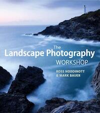 Landscape Photography Workshop - Ross Hoddinott (ISBN 9781907708978)