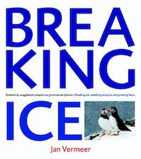 Breaking Ice - Jan Vermeer, Arno van Berge (ISBN 9789078964506)