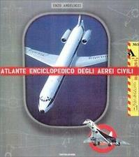 The Illustrated Encyclopedia of Civil Aircraft - Enzo Angelucci (ISBN 9780785813897)