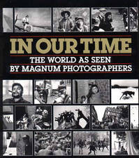In our time - William Manchester, Jean Lacouture, Fred Ritchin, American Federation Of Arts, Minneapolis Institute Of Arts, Eastman Kodak Company (ISBN 9780393027679)