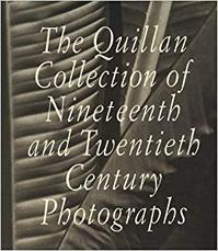 The Quillan Collection of Nineteenth and Twentieth Century Photographs - Jill Quasha, Quillan Company