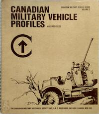 Canadian Military Vehicle Profiles - Volume 2 - William Allan Gregg (ISBN 9780969094319)