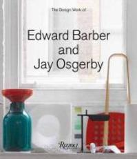 The Design Work of Edward Barber and Jay Osgerby - Edward Barber (ISBN 9780847835409)