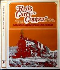 Rails to carry copper - Gordon S. Chappell (ISBN 9780871080561)