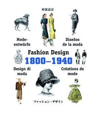 Fashion design 1800 - 1940 - Unknown (ISBN 9789054960867)