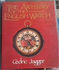 The Artistry of the English Watch - Cedric Jagger (ISBN 9780715389355)