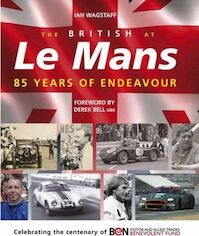 The British at Le Mans - 85 Years of Endeavour - Ian Wagstaff (ISBN 9781899870806)