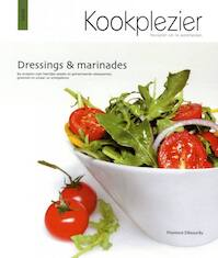 Kookplezier: Dressings & Marinades - Florence Desourdy (ISBN 9789059474338)