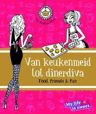 Van keukenmeid tot dinerdiva - J. Schirnhofer, Jill Schirnhofer, My life is sweet (ISBN 9789066115309)