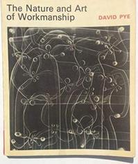 The Nature and Art of Workmanship - David Pye (ISBN 9780289701423)