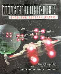 Industrial Light & Magic / Into the Digital Realm - Mark Cotta Vaz, Patricia Rose Duignan (ISBN 9781852276065)