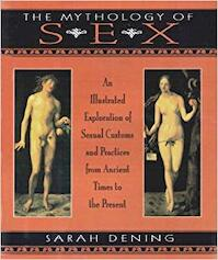 The mythology of sex - Sarah Dening (ISBN 9780028612072)