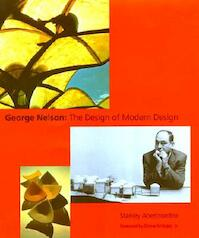 George Nelson: The Design of Modern Design - Stanley Abercrombie (ISBN 9780262511162)