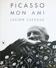 Picasso, mon ami - Lucien Clergue (ISBN 9782702122082)