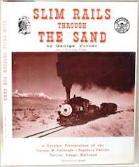 Slim Rails Through the Sand: Southern Pacific's Narrow Gauge - George Turner (ISBN 0870460404)