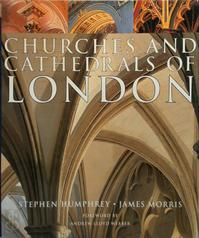 Churches and Cathedrals of London - Stephen C. Humphrey, James Morris (ISBN 9781859745540)