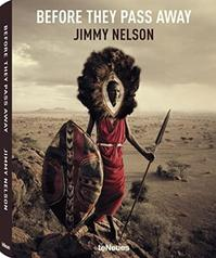 Before they pass away - jimmy nelson (ISBN 9783832797591)