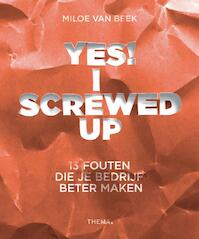 Yes! I screwed up - Miloe van Beek (ISBN 9789462721012)